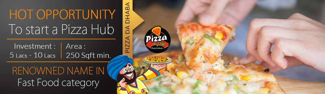 PIZZA DA DHABA FRANCHISE